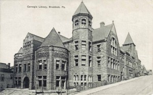 Carnegie Library of Braddock ca 1910.  Image courtesy of US Gen Web and Ellis Michaels.
